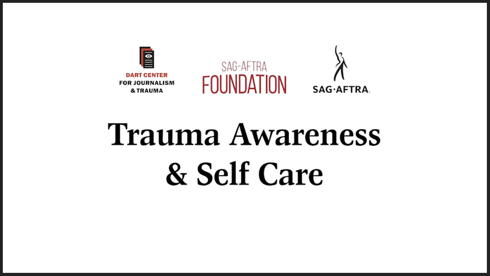 'Trauma Awareness & Self-Care' en negro con el logotipo de Dart Center, el logotipo de la Fundación SAG-AFTRA y el logotipo de SAG-AFTRA en la parte superior