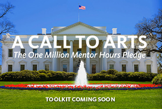 A Call to Arts: The One Million Mentor Hours Pledge - Toolkit Coming Soon!