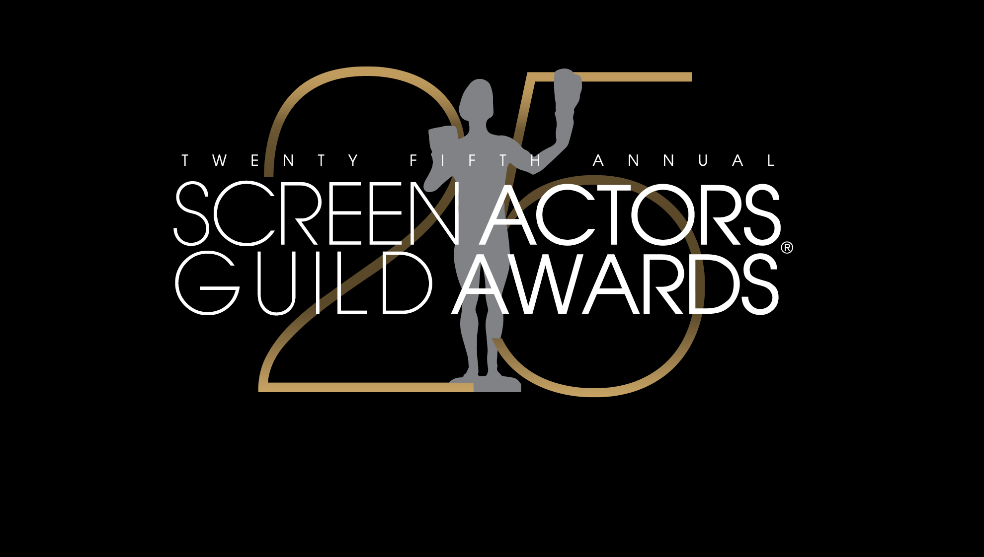 """""""Twenty Fifth Annual Screen Actors Guild Awards"""" text overlaying a gray Actor silhouette, overlaying a gold 25 with a black background"""