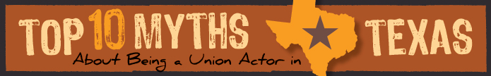 Top 10 Myths About Being a Union Actor in Texas