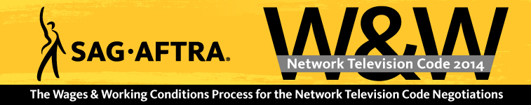 SAG-AFTRA Announces the W&W Conditions Process in Preparation for the 2014 Network Television Code Negotiations