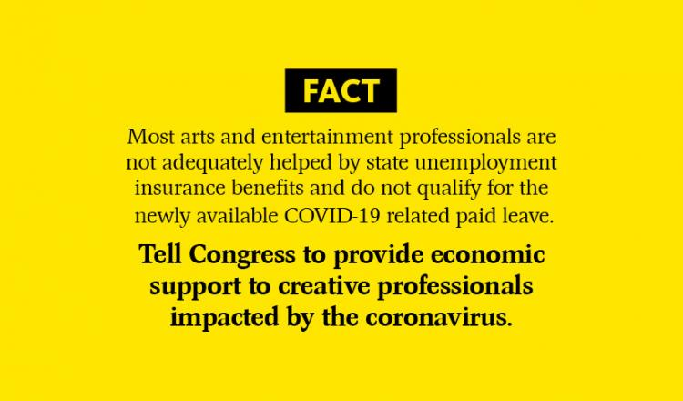 """Tell Congress to provide economic support to creative professionals impacted by the coronavirus"