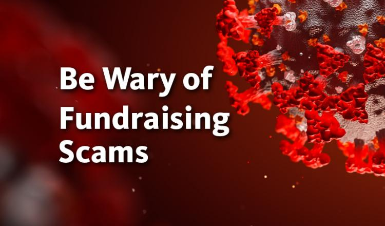 Be Wary of Fundraising Scams