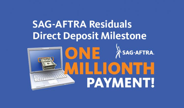 'SAG-AFTRA Residuals Direct Deposit Milestone' in white 'ONE MILLIONTH PAYMENT!' in orange on a blue background.