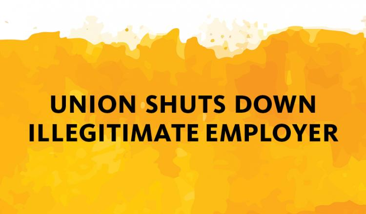 Union Shuts Down Illegitimate Employer