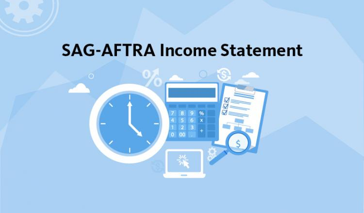 """""""SAG-AFTRA Income Statement"""" in black on 3-tone blue background. Below text is a blue clock with white hands and frame, blue calculator, white laptop with a pointer in the middle of the screen and blue clipboard with white paper on top."""