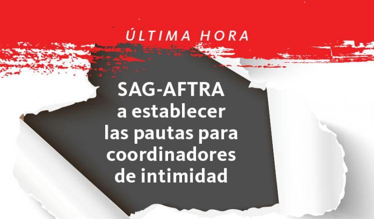 Ultima Hora. SAG-AFTRA a establecer las pautas para coordinadores de intimidad
