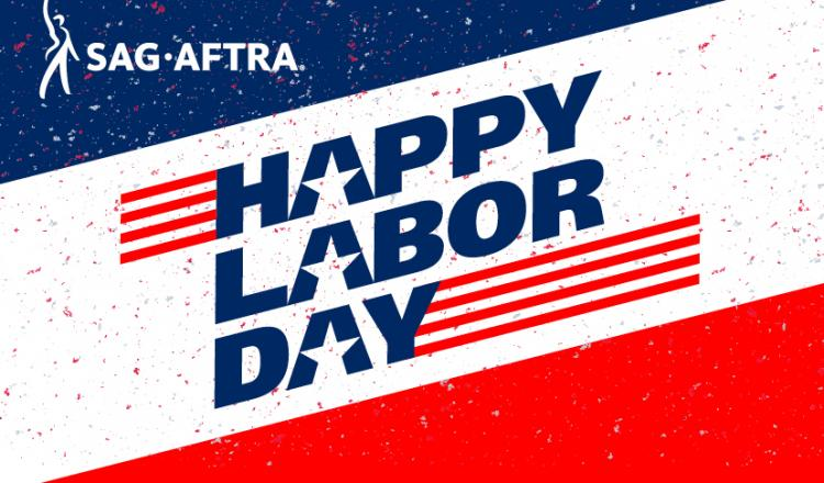 """Happy Labor Day"" on 3 lines tilted diagonally with all A's silhouetted with a star in the middle. Red white and blue background with small red, white and blue specs. SAG-AFTRA logo in the top left corner."