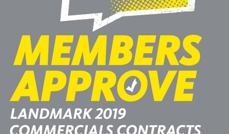 Members Approve Landmark 2019 Commercials Contract Vote
