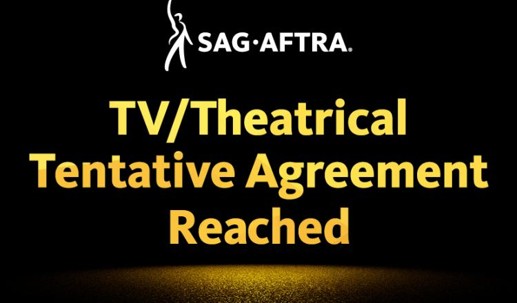 Sag Aftra Reaches Tentative Agreement On Tv Theatrical Contracts