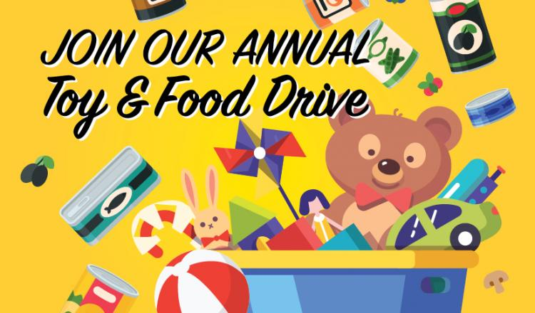 """Join Our Annual Toy and Food Drive"" with canned goods and toys in the background"
