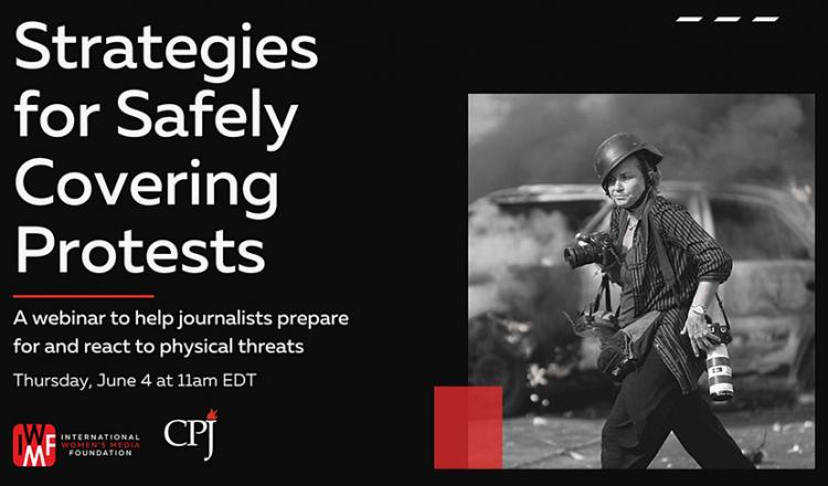 """Strategies for Safely Covering Protests - A webinar to help journalists prepare for and react to physical threats. Thursday, June 4 at 11 a.m. EDT"" to the left of a photographer with two maeras and a hard hat."