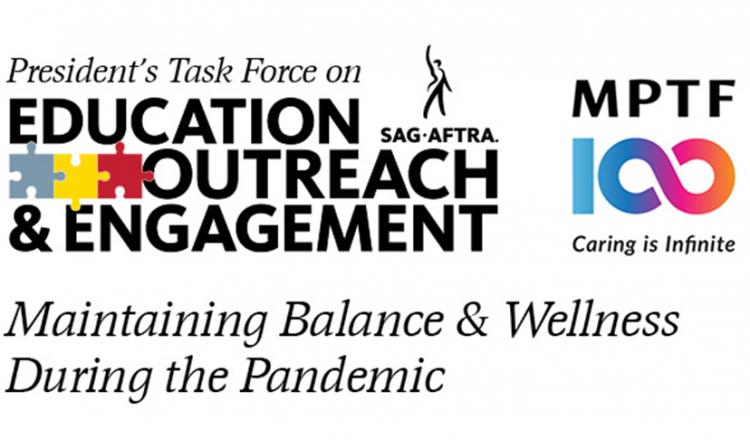 """SAG-AFTRA Logo above MPTF Logo to the left of PTEOE logo with """"Maintaining Balance & Wellness During the Pandemic"""" in black on white background"""