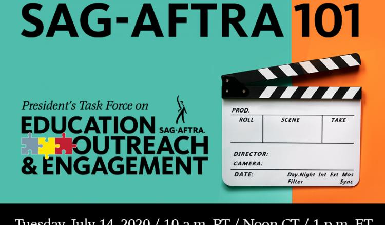 SAG-AFTRA 101 July 14, 2020 10 a.m. PT/ Noon CT/ 1 p.m. ET