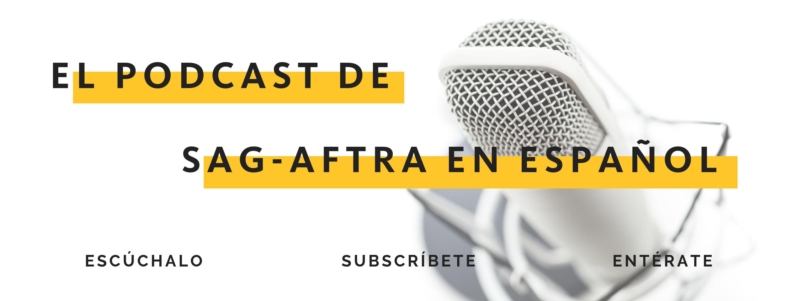 El Podcast de SAG-AFTRA en Español