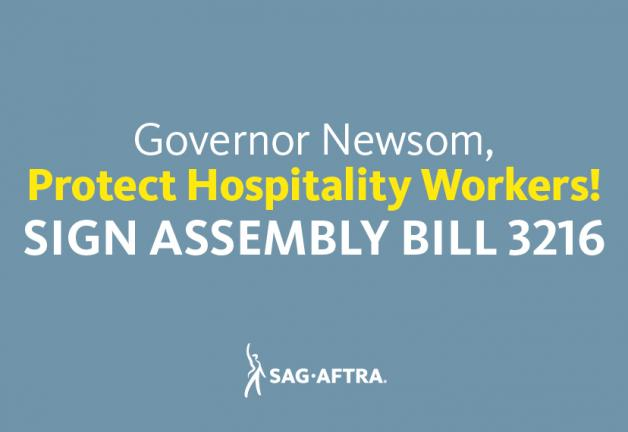 'Governor Newsom, Protect Hospitality Workers! SIGN ASSEMBLY BILL 3216'