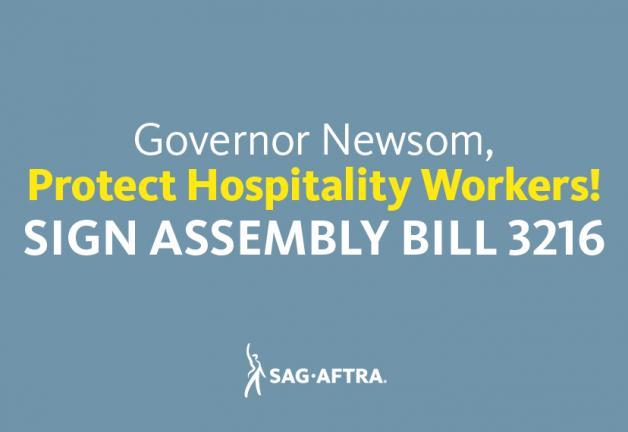 ¡Gobernador Newsom, proteja a los trabajadores de la hostelería! FIRMA DE MONTAJE DE LEY 3216 '