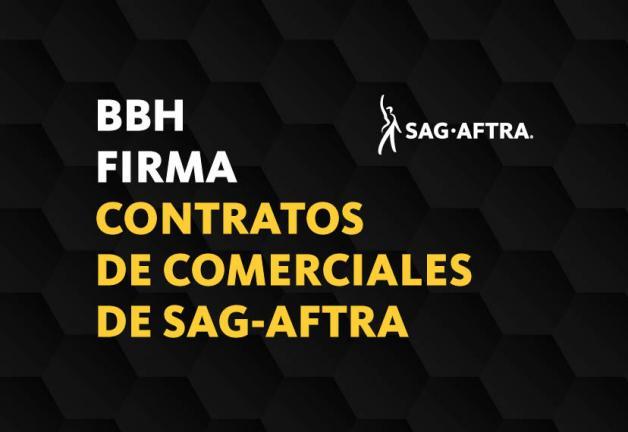 BBH Firma Contratos de Comerciales de SAG-AFTRA