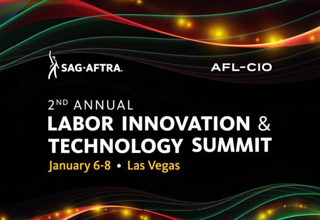 """SAG-AFTRA Logo in top left corner, AFL-CIO in top right corner, """"2nd Annual Labor Innovation & Technology Summit"""" in white centered and """"January 6-8 Las Vegas"""" below it in yellow."""