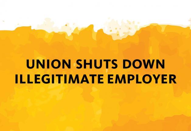 Union Shuts Down Illegitimate Employer