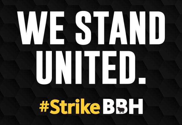 """""""We Stand United. #StrikeBBH"""""""