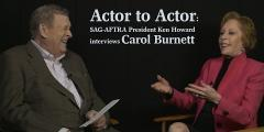 Actor to Actor: SAG-AFTRA President Ken Howard interviews Carol Burnett