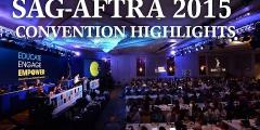 SAG-AFTRA 2015 CONVENTION HIGHLIGHTS