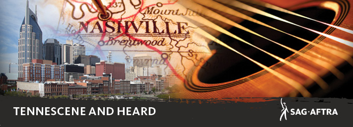 The Official E-Newsletter of the SAG-AFTRA Nashville Local